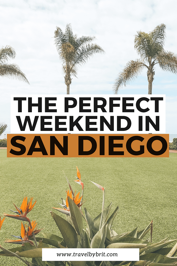 The Perfect Weekend in San Diego - Travel by Brit
